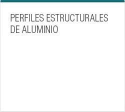 Perfiles estructurales de aluminio