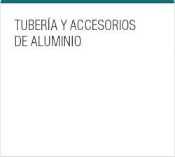 Tubería y accesorios de aluminio